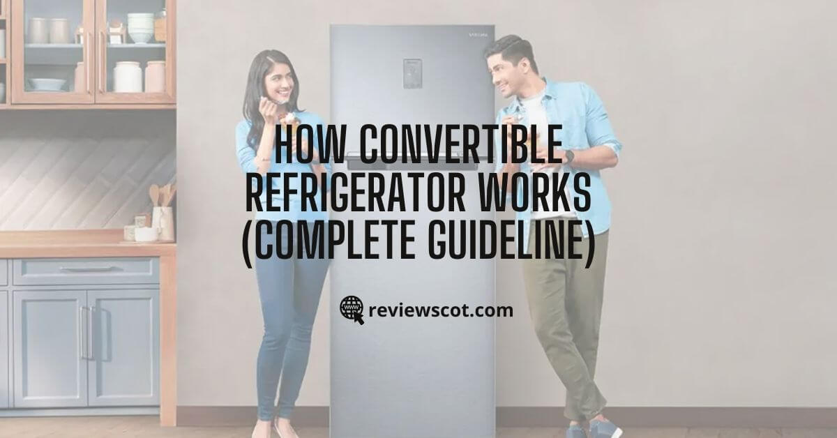 How Convertible Refrigerator Works
