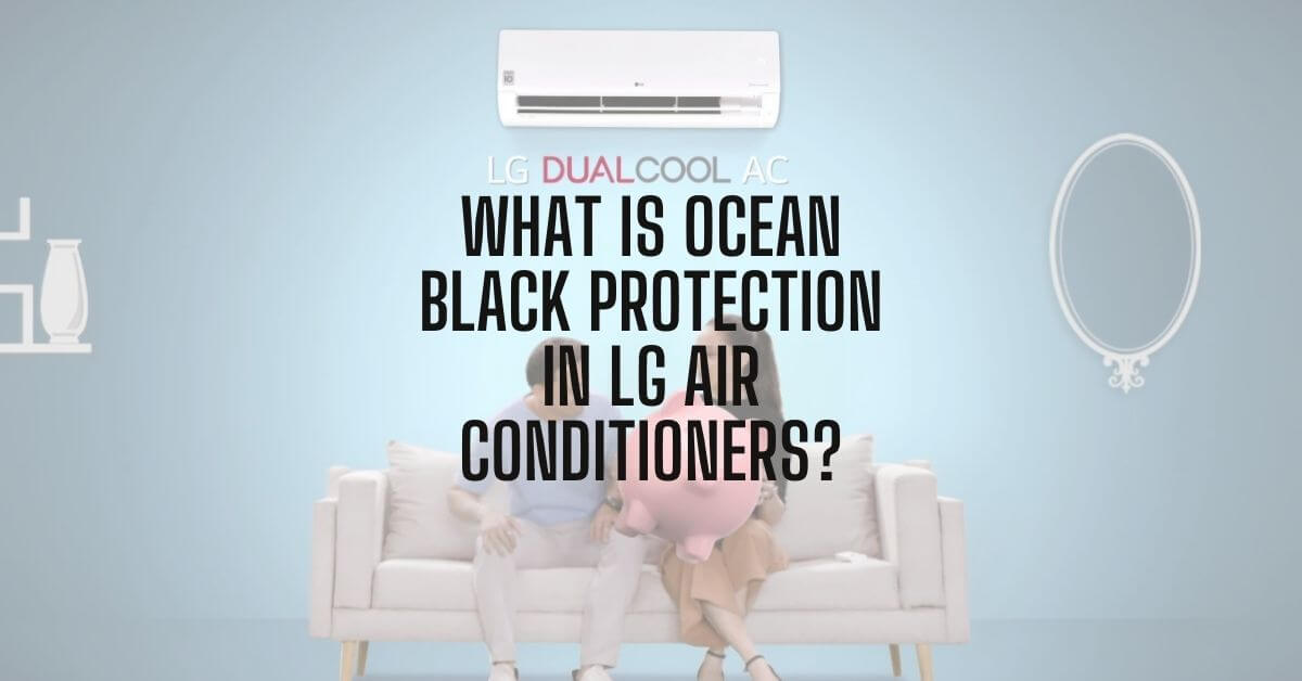 What is Ocean Black Protection in LG Air Conditioners