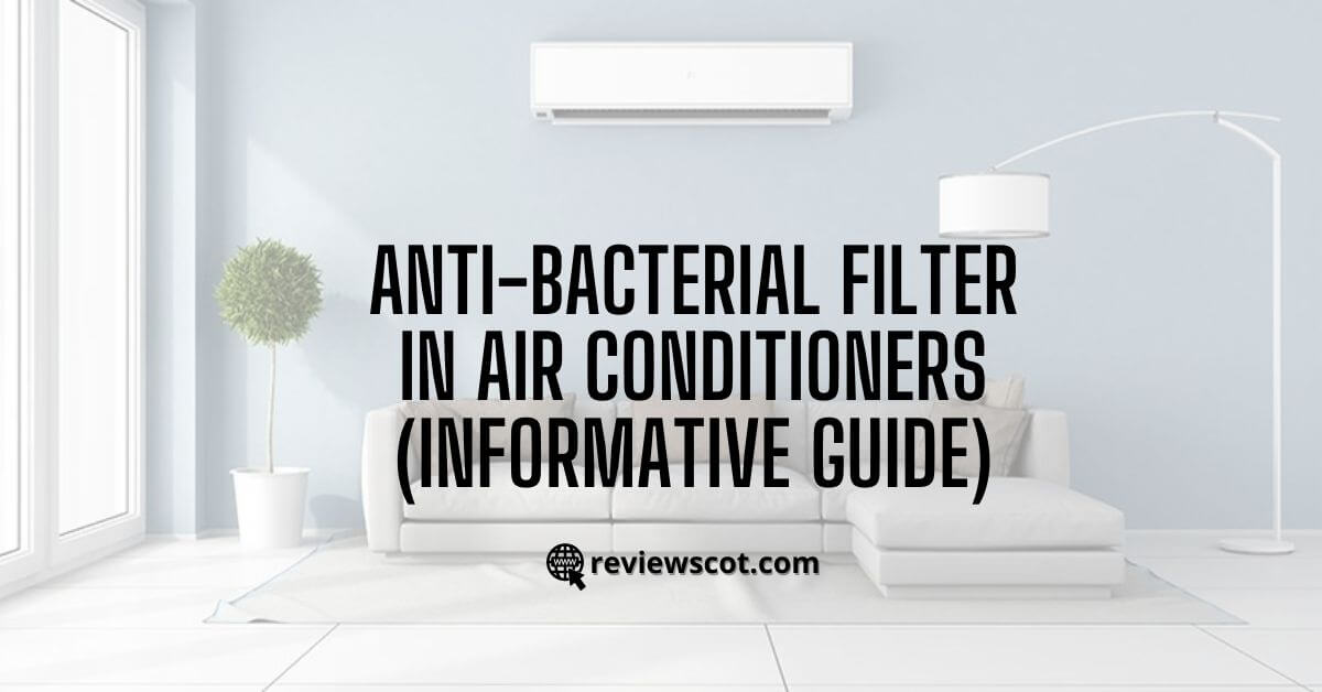 Anti-Bacterial Filter in Air Conditioners