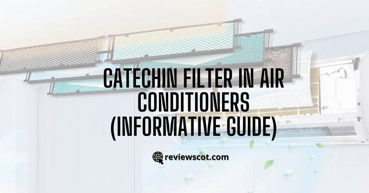 Catechin Filter in Air Conditioners