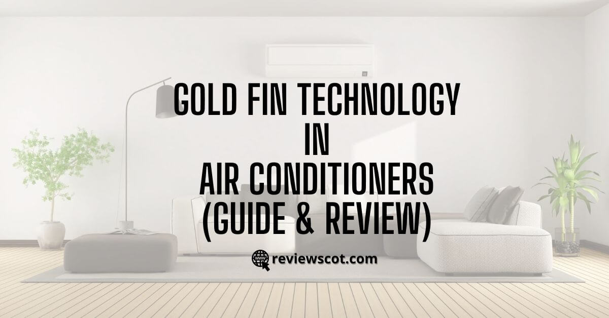 Gold Fin Technology In Air Conditioners