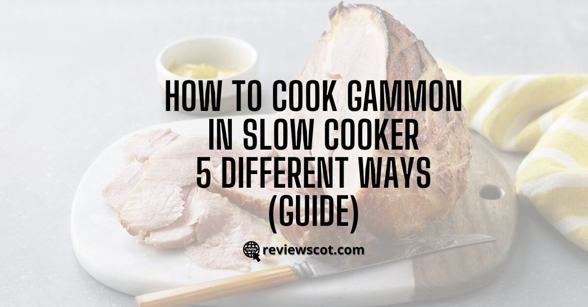 How to Cook Gammon in Slow Cooker