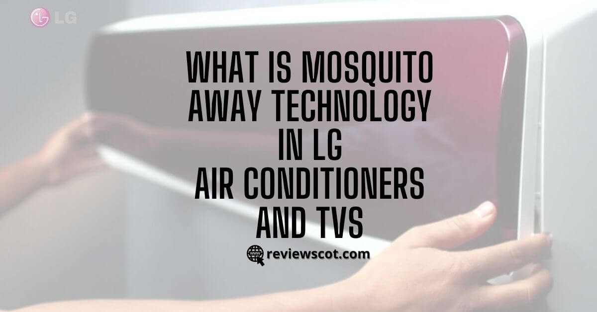 What is Mosquito Away technology in LG Air Conditioners